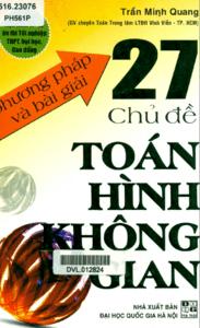 Phương Pháp Và Bài Giải 27 Chủ Đề Toán Hình Không Gian - Trần Minh Quang
