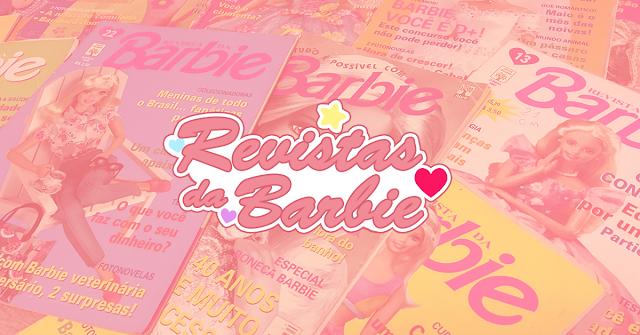 Post sobre revistas antigas da Barbie no Brasil!