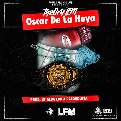 http://www.pow3rsound.com/2018/04/theory-lfm-oscar-de-la-hoya.html
