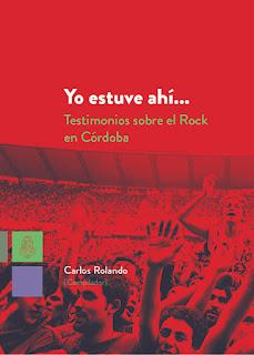 Yo estuve ahí... un libro sobre el rock en Córdoba