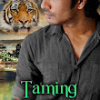 TAMING HER TIGER -- Now Available!