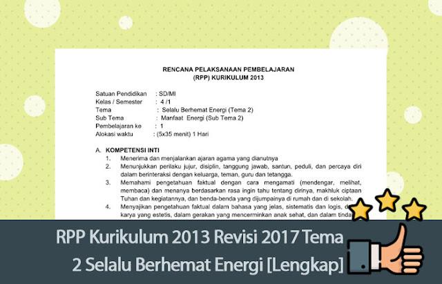 RPP Kurikulum 2013 Revisi 2017 Tema 2 Selalu Berhemat Energi [Lengkap]