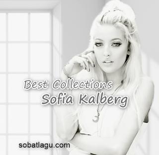 Kumpulan Lagu Sofia Kalberg Mp3 Terbaru 2018 Lengkap Full Rar