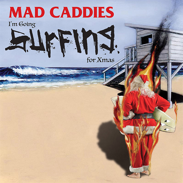"""Mad Caddies stream new song """"I'm Going Surfing For Xmas"""""""