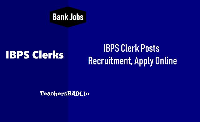 IBPS Clerk Posts Recruitment 2018 Notification,ibps clerks online application form,ibps clerks last date to apply,ibps clerks admit cards,ibps clerks recruitment results,ibps rrbs clerks results