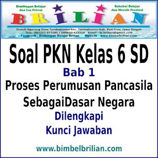 Download Soal PKN Kelas 6 SD Bab 1 Proses Perumusan Pancasila Sebagai Dasar Negara dan Kunci Jawaban