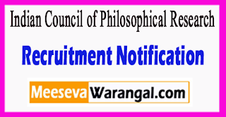 ICPR Indian Council of Philosophical Research Recruitment Notification 2017 Last Date 30-06-2017