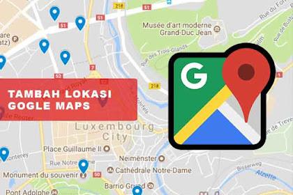 Cara Menambah Tempat di Google Maps HP Android