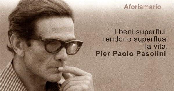 Aforismario Frasi E Citazioni Di Pier Paolo Pasolini