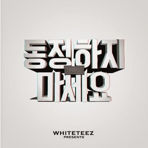 [Single] WHITETEEZ – 동정하지 마세요