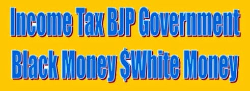 income tax balck money white money vit vidhyek