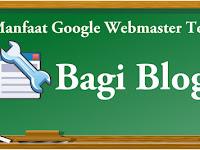 Fungsi dan Manfaat Webmaster Tools Bagi Blog