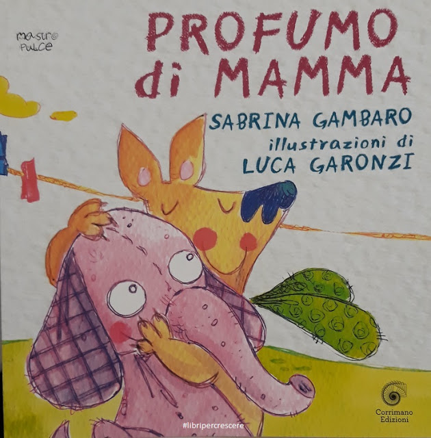 Libri per crescere: Profumo di mamma