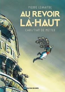 Au Revoir là-haut de Pierre Lemaitre, prix Goncourt 2013