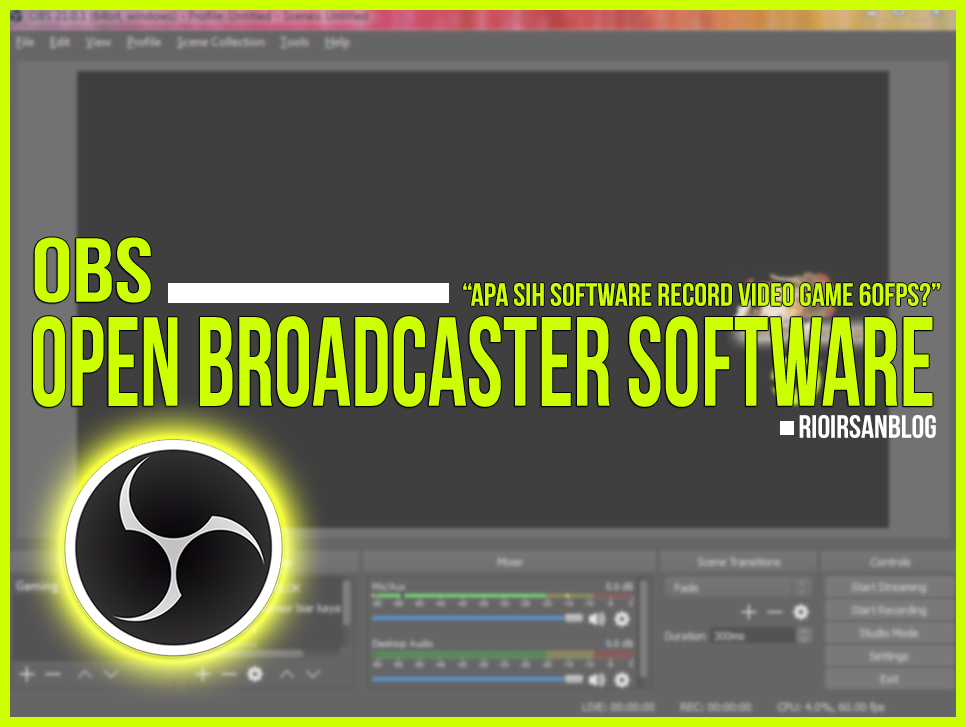 Software Record Video & Tutorial Setting OBS 60FPS No lag