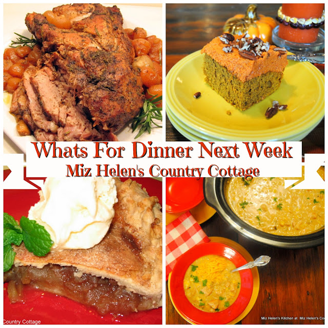 Whats For Dinner Next Week, 9-30-18 at Miz  Helen's Country Cottage
