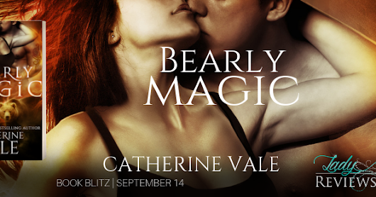 Book Blitz: Bearly Magic by Catherine Vale