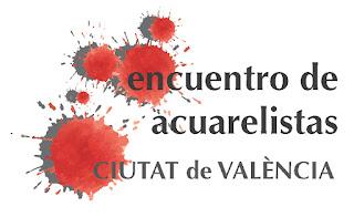 """II encuentro Nacional de acuarelistas """"Ciutat de València"""""""