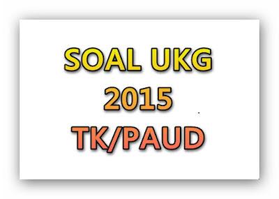 Kumpulan Soal UKG 2015 TK/PAUD