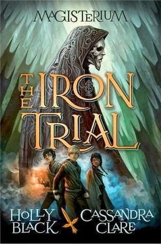 The Iron Trials by Holly Black & Cassandra Clare