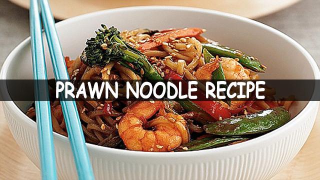 How To Make Prawn Noodles Recipe | Prawn Noodle Recipe | Chinese Recipe