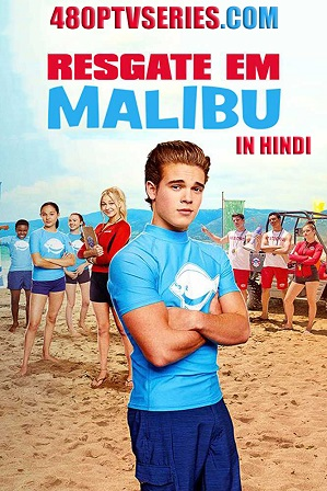 Watch Online Free Malibu Rescue (2019) Full Hindi Dual Audio Movie Download 480p 720p Web-DL