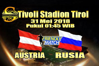 AGEN BOLA ONLINE TERBESAR - PREDIKSI SKOR PERSAHABATAN AUSTRIA VS RUSIA 31 MEI 2018