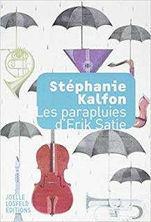 Les Parapluies D'Erik Satie de Stéphanie Kalfon PDF