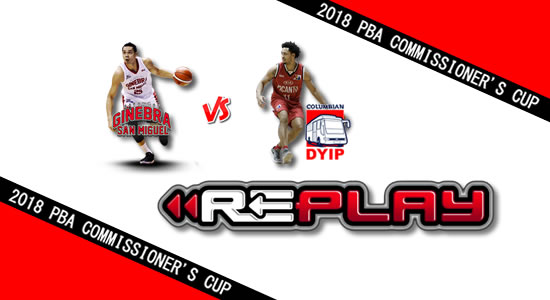 Video Playlist: Ginebra vs Columbian game replay June 20, 2018 PBA Commissioner's Cup
