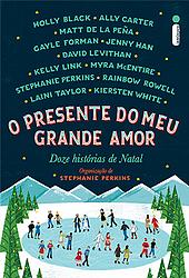 Resenha, O Presente do Meu Grande Amor, Stephanie Perkins, Intrínseca, 2014, historias de natal, contos de natal