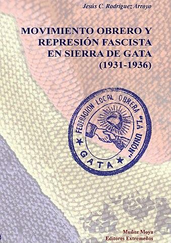 MOVIMIENTO OBRERO Y REPRESIÓN FASCISTA EN SIERRA DE GATA (1931-1936)