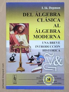 jarban02_pic093: Del álgebra clásica al álgebra moderna de I. Iá. Depman