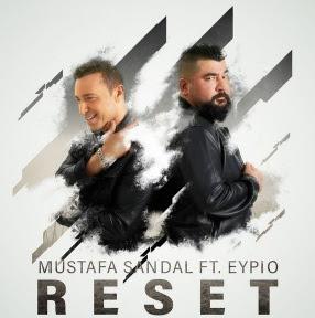 Mustafa Sandal'ın rapçi Eypio ile beraber söylediği yeni şarkısı RESET sitemizde yayınlanmıştır.Şarkıyı dinleyebilir ve sözlerini okuyabilirsiniz.