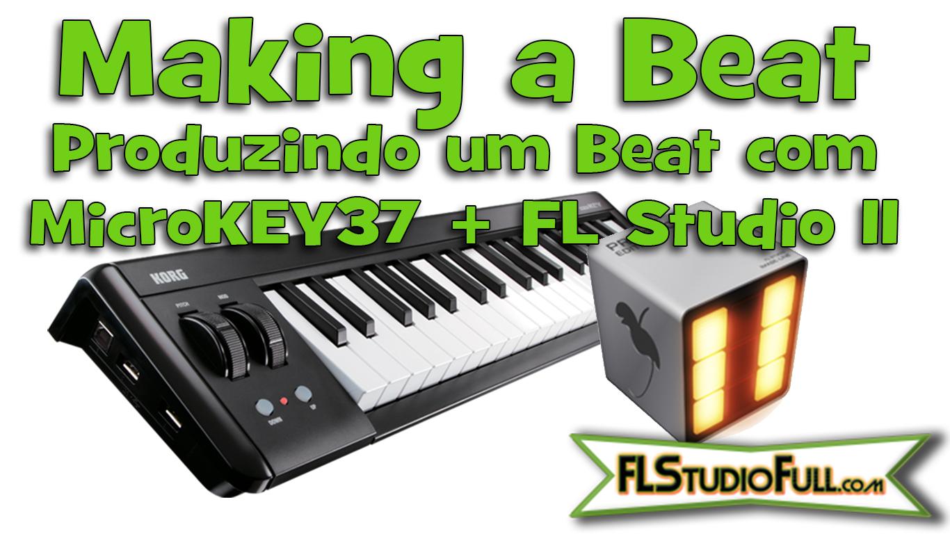 Making a Beat - Produzindo um Beat no FL Studio com o Korg MicroKey37