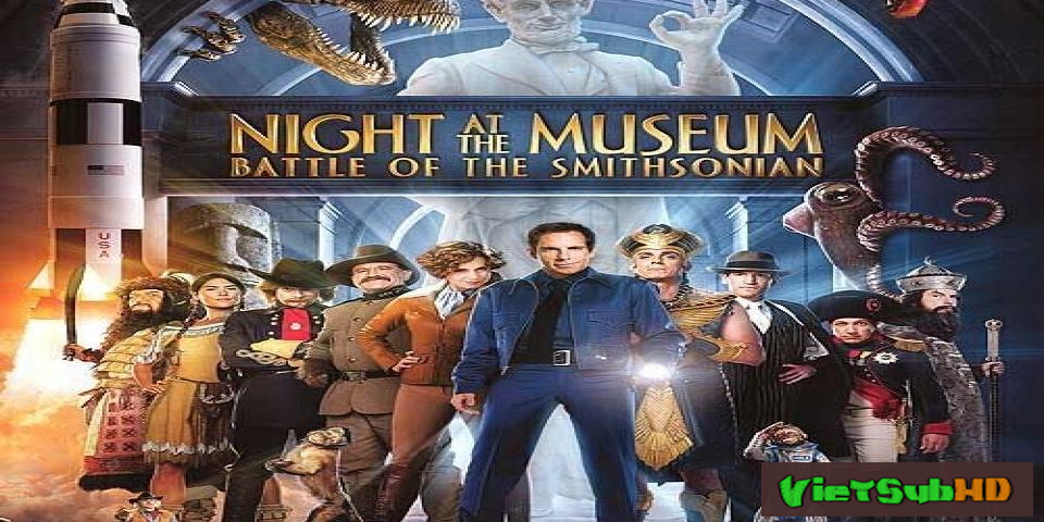 Phim Đêm Kinh Hoàng 2 VietSub HD | Night At The Museum: Battle Of The Smithsonian 2009