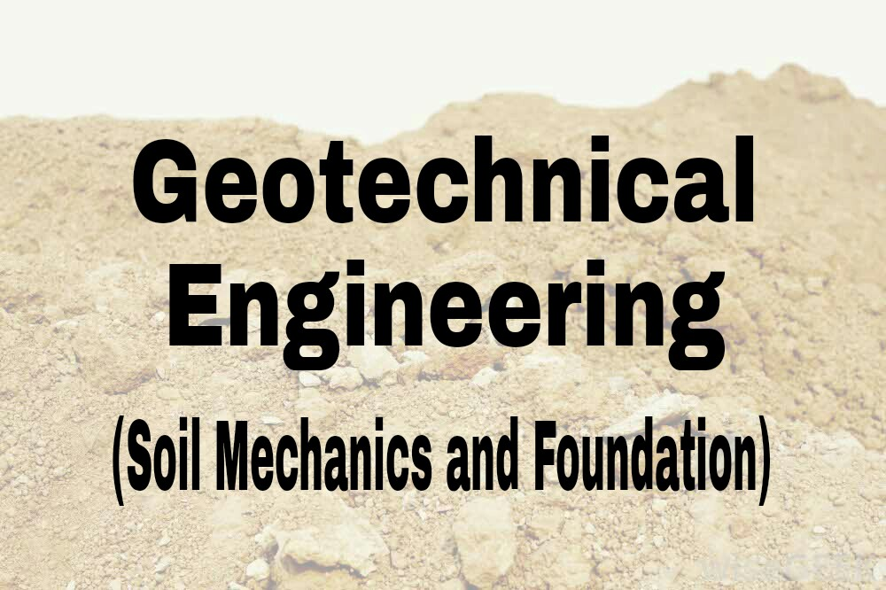 GEOTECHNICAL ENGINEERING (SOIL MECHANICS AND FOUNDATION ENGG) BOOKS