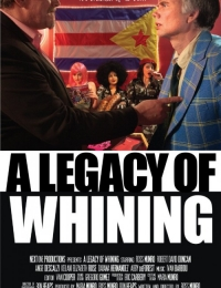 A Legacy of Whining | Bmovies