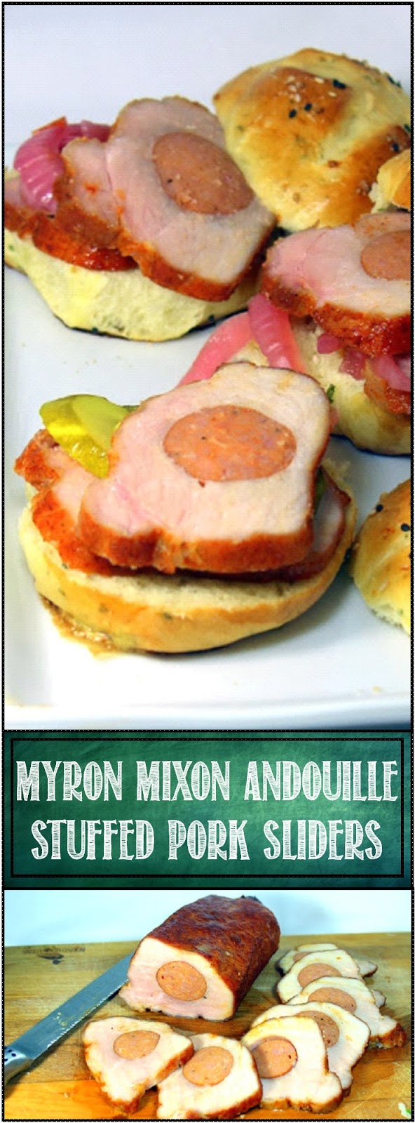 ... to Cook: Myron Mixon Andouille Stuffed Pork Sliders - Grilling Time