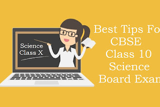 Preparation Tips For CBSE Class 10 Science Board Exam