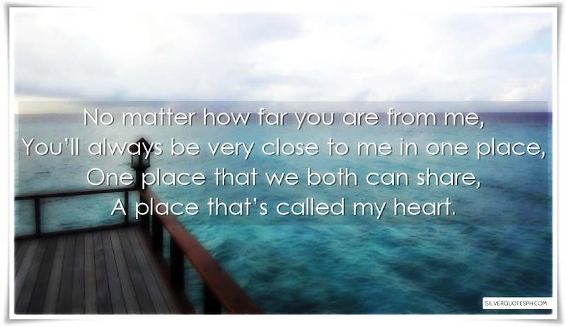 No Matter How Far You Are From Me, Picture Quotes, Love Quotes, Sad Quotes, Sweet Quotes, Birthday Quotes, Friendship Quotes, Inspirational Quotes, Tagalog Quotes
