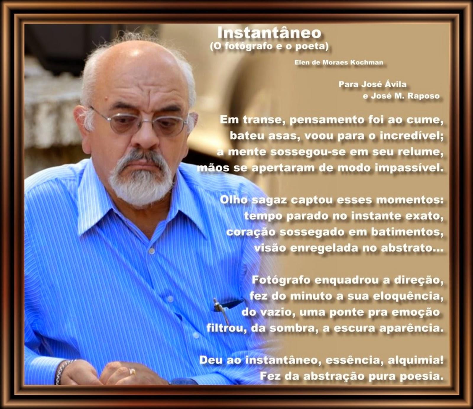 INSTANTÂNEO- Homenagem ao Diretor/Editor do Tribuna Portuguesa da CA, JOSÉ ÁVILA, fotógrafo e ao poeta José M. Raposo