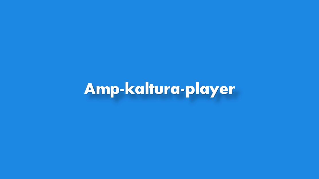 ¿Cómo añadir Amp kaltura player?