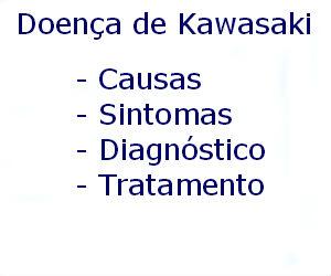 Doença de Kawasaki causas sintomas diagnóstico tratamento prevenção riscos complicações