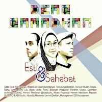 Lirik Lagu Esti & Sahabat Dear Ramadhan