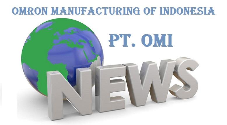 INFO News Lowongan Kerja PT. OMI (Omron Manufacturing of Indonesia) Loker Operator Produksi