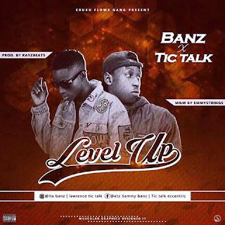 """[Music] Banz Feat. Tictalk - """"Level Up"""""""