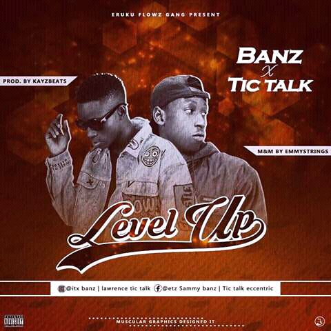 "[Music] Banz Feat. Tictalk - ""Level Up"""