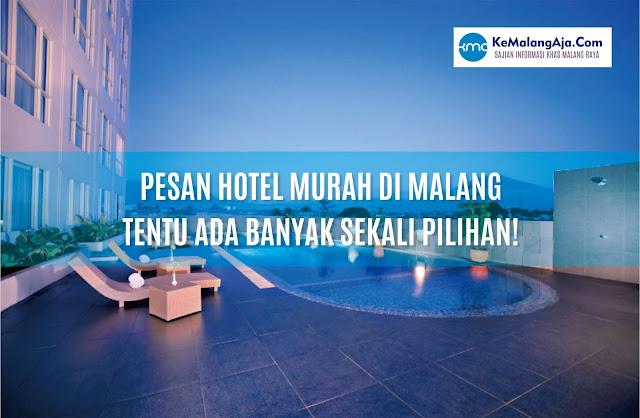 Pesan Hotel Murah di Malang, Tentu Ada Banyak Sekali Pilihan!
