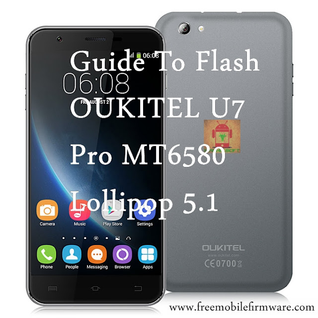 Guide To Flash OUKITEL U7 Pro MT6580 Lollipop 5.1 Tested Free Firmware Using Mtk Flashtool