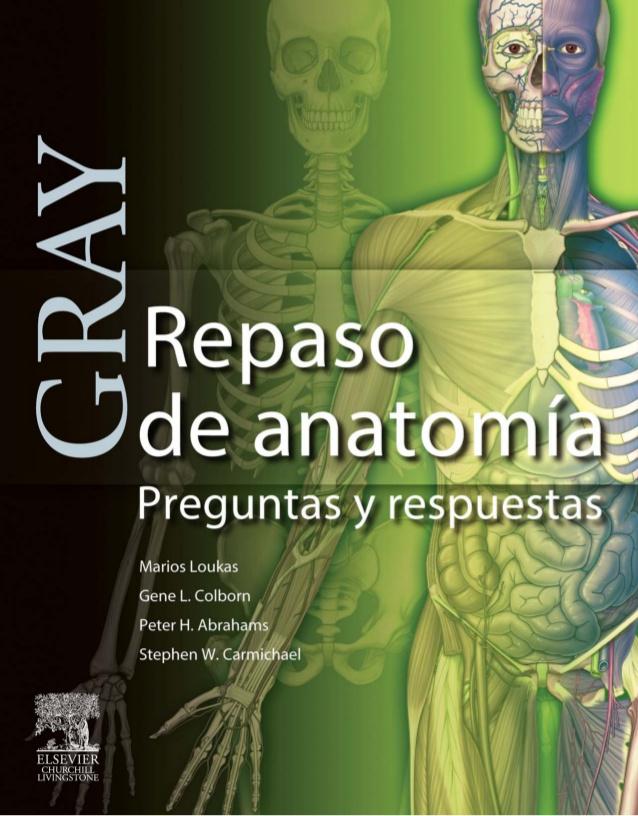 Repaso de Anatomia de Gray Preguntas y respuestas 1º Edición ...